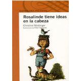 ROSALINDE TIENE IDEAS EN LA CABEZA -S.NARANJA-