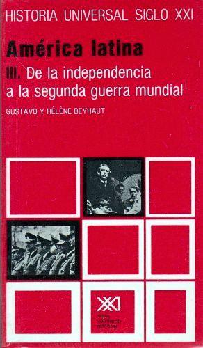 AMERICA LATINA. III DE LA INDEP. A LA SEGUNDA GUERRA MUNDIAL