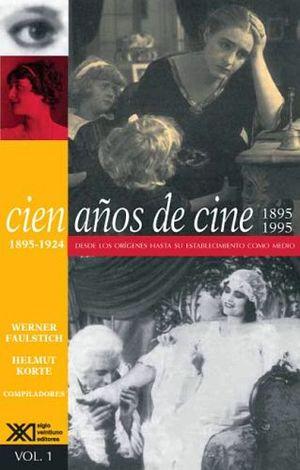 CIEN AÑOS DE CINE 1895-1924 VOL. 1