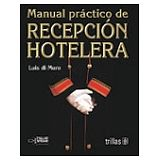 MANUAL PRACTICO DE RECEPCION HOTELERA 2ED.