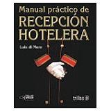 MANUAL PRACTICO DE RECEPCION HOTELERA 2ED.