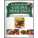 LO MEJOR DE LA COCINA MEXICANA (2) -VERDURAS/ENSALADAS/SALSAS-
