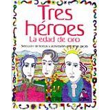 TRES HEROES LA EDAD DE ORO
