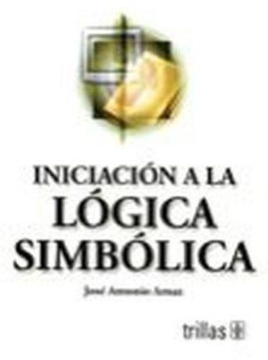 INICIACION A LA LOGICA SIMBOLICA 3ED.