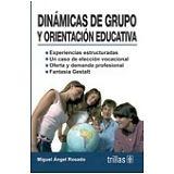 DINAMICA DE GRUPOS Y ORIENTACION EDUCATIVA  2ED.
