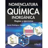NOMENCLATURA QUIMICA INORGANICA -REGLAS Y EJERCICIOS-  3ED.