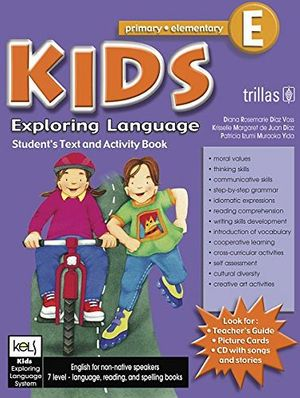 KIDS EXPLORING LANGUAGE PRIM-ELEMENTARY E STUDENT TEXT AND ACTIVI