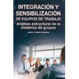 EQUIPOS DE TRABAJO -INTEGRACION Y SENSIBILIZACION-