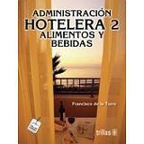 ADMINISTRACION HOTELERA -ALIMENTOS Y BEBIDAS- 3ED.            (2)