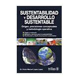 SUSTENTABILIDAD Y DESARROLLO SUSTENTABLE 2ED. (ORIGEN/PREC./MET)
