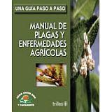 MANUAL DE PLAGAS Y ENFERMEDADES AGRICOLAS