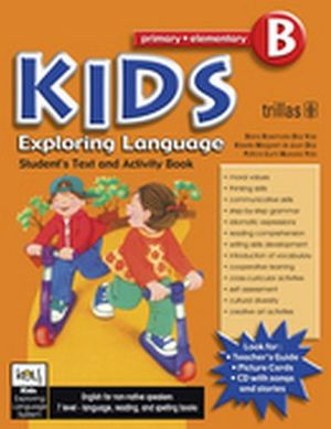 KIDS EXPLORING LANGUAGE PRIM-ELEMENTARY B STUDENT TEXT AND A 2ED.