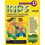 KIDS EXPLORING LANGUAGE PRIM-ELEMENTARY D STUDENT TEXT AND ACTIVI