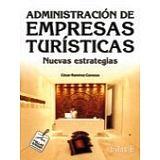 ADMINISTRACION DE EMPRESAS TURISTICAS -NUEVAS ESTRATEGIAS- 2ED.