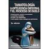 TANATOLOGIA -LA INTELIGENCIA EMOCIONAL Y EL PROCESO DEL DUELO- 2E