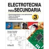 ELECTROTECNIA PARA SECUNDARIA 3RO. 2ED.         (2009)