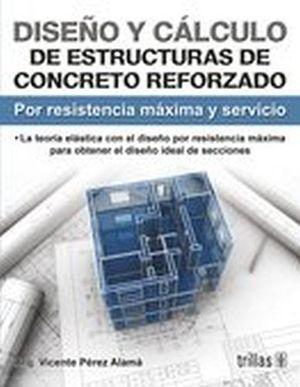 DISEÑO Y CALCULO DE ESTRUCTURAS DE CONCRETO REFORZADO 2ED.-RESIST