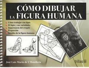 COMO DIBUJAR LA FIGURA HUMANA 2ED.
