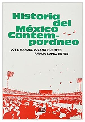 HISTORIA DE MEXICO CONTEMPORANEO