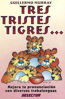 TRES TRISTES TIGRES...