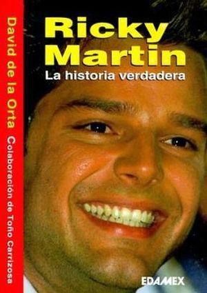 RICKY MARTIN. LA HISTORIA VERDADERA