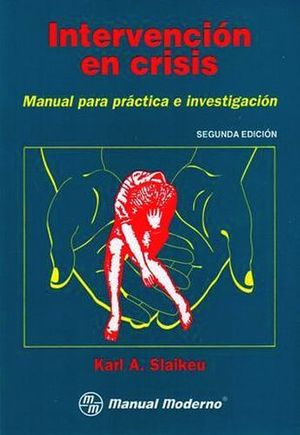 INTERVENCION EN CRISIS 2ED. -MANUAL PARA PRACTICA-