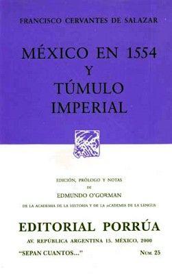 025 MEXICO EN 1554. Y TUMULO IMPERIAL