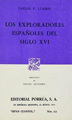 353 EXPLORADORES ESPAÑOLES DEL SIGLO XVI