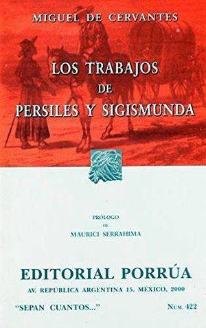 422 TRABAJOS DE PERSILES Y SIGISMUNDA