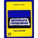 ORTOGRAFIA PROGRAMADA CURSO AVANZADO