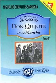 INGENIOSO HIDALGO DON QUIJOTE DE LA MANCHA, EL (TOMO II/COL.UN.)