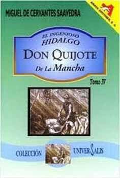 INGENIOSO HIDALGO DON QUIJOTE DE LA MANCHA, EL (TOMO IV/COL.UNIV)