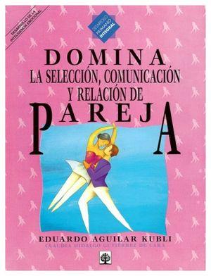 DOMINA LA SELECCION, COMUNICACION Y RELACION DE PAREJA