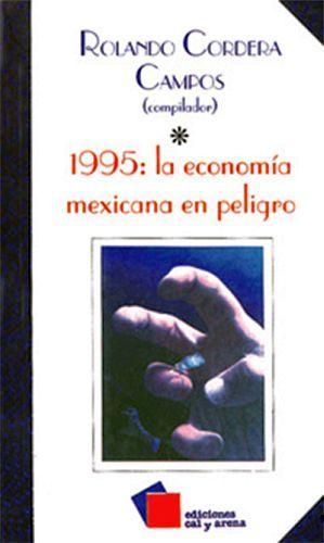 1995: ECONOMIA MEXICANA EN PELIGRO