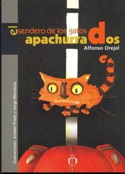 SENDERO DE LOS GATOS APACHURRADOS, EL