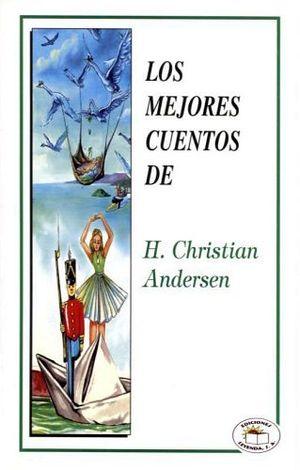 MEJORES CUENTOS DE H. CHRISTIAN ANDERSEN
