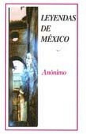 LEYENDAS DE MEXICO                   (2 PRESENTACIONES)