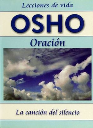 ORACION: LA CANCION DEL SILENCIO  (LECCIONES DE VIDA 10)