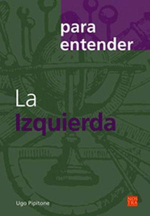 PARA ENTENDER LA IZQUIERDA