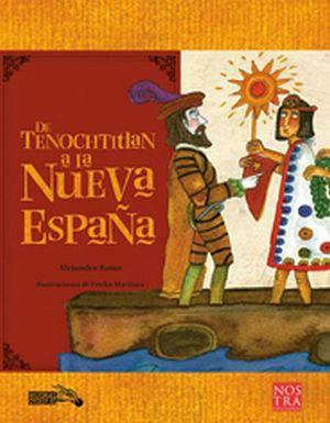 DE TENOCHTITLAN A LA NUEVA ESPAÑA