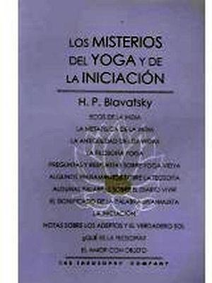 MISTERIOS DEL YOGA Y DE LA INICIACION