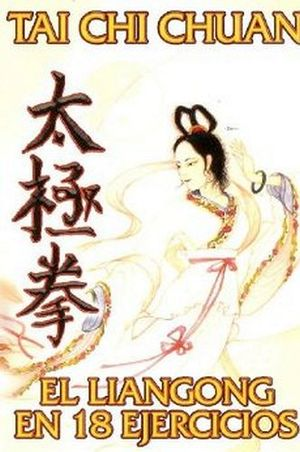 TAI CHI CHUAN (EL LIANGONG EN 18 EJERCICIOS)
