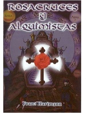 ROSACRUCES Y ALQUIMISTAS