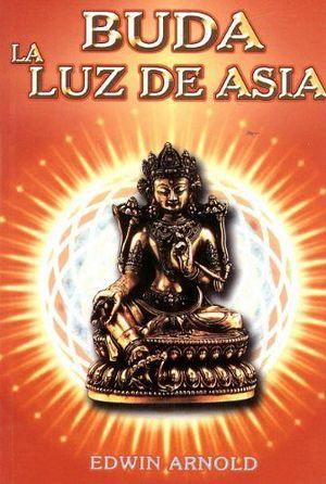 BUDA LA LUZ DE ASIA