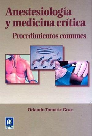 ANESTESIOLOGIA Y MEDICINA CRITICA -PROCEDIMIENTOS COMUNES-