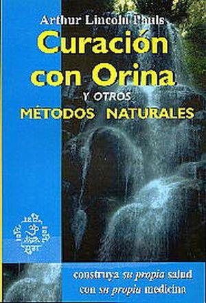 CURACION CON ORINA Y OTROS METODOS NATURALES