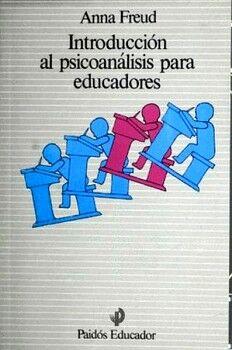 INTRODUCCION AL PSICOANALISIS PARA EDUCADORES