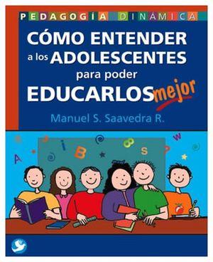 COMO ENTENDER A LOS ADOLESCENTES PARA EDUCARLOS MEJOR