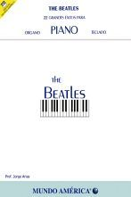 THE BEATLES -22 GRANDES EXITOS PARA PIANO- (ORGANO Y TECLADO)