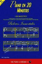 PIANO EN 20 MINUTOS -SIN MAESTRO- (BOLEROS INMORTALES)